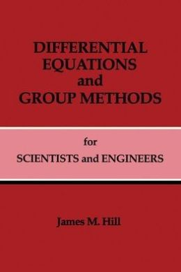 Differential Equations and Group Methods: Scientists and Engineers