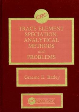 Trace Element Speciation: Analytical Methods and Problems