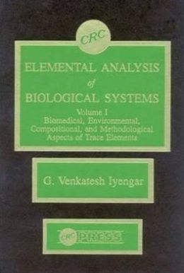 Elemental Analysis of Biological Systems: Sampling and Sample Preparation Techniques with Special Reference to Trace Elements, Vol. I