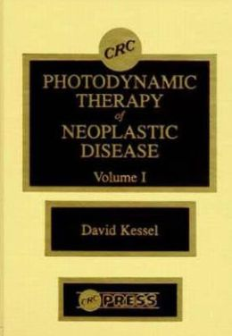 Photodynamic Therapy of Neoplastic Disease, Volume I