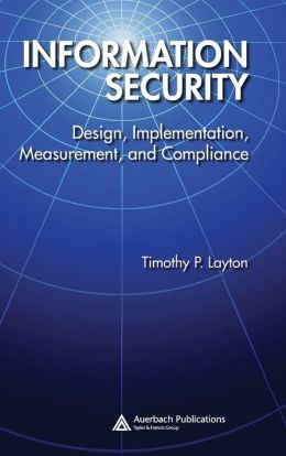 Information Security Governance: Design, Implementation, Measurement & Compliance