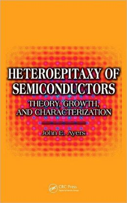 Heteroepitaxy of Semiconductors: Theory, Growth, and Characterization