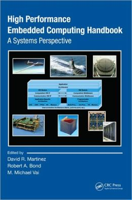 High Performance Embedded Computing: Handbooka Systems Perspective