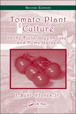 Tomato Plant Culture: In the Field, Greenhouse, and Home Garden, Second Edition (Book/CD)