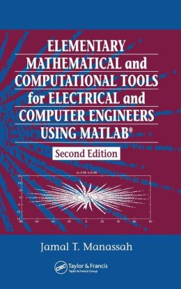 Elementary Mathematical and Computational Tools for Electrical and Computer Engineers Using MATLAB