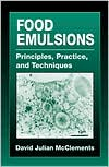 Food Emulsions: Principles, Practice, and Techniques
