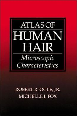 Atlas of Human Hair Microscopic Characteristics