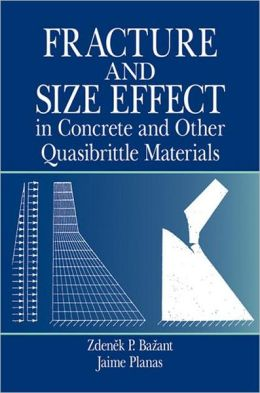 Fracture And Size Effect In Concrete And Other Quasibrittle Materials