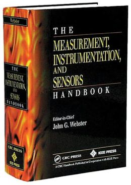 The Measurement, Instrumentation, and Sensors Handbook (Electrical Engineering Handbook Series)