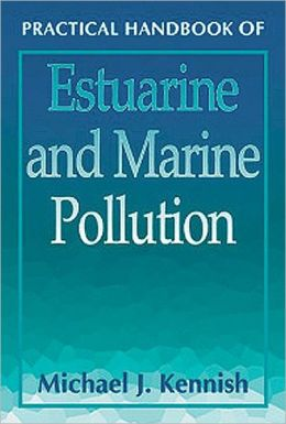 Practical Handbook of Estuarine and Marine Pollution