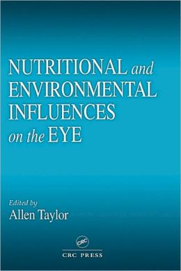 Nutritional And Environmental Influences On The Eye