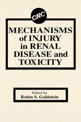 Mechanisms Of Injury In Renal Disease And Toxicity