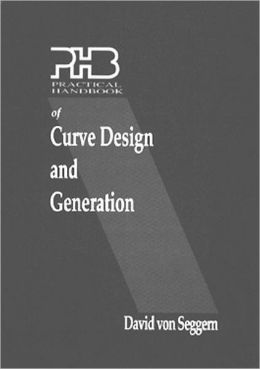 Practical Handbook of Curve Design and Generation