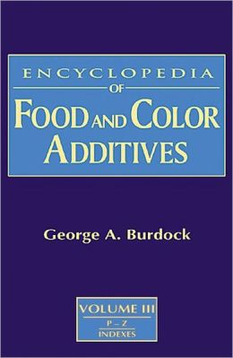 Encyclopedia of Food and Color Additives