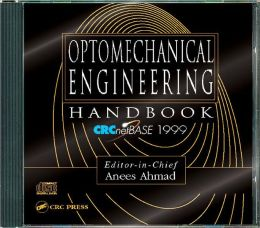 Optomechanical Engineer Handbook: CRCnetBASE 1999
