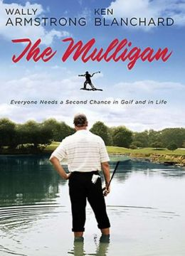The Mulligan: Everyone Needs a Second Chance in Golf and in Life