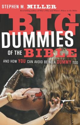 Big Dummies of the Bible: And How You Can Avoid Being A Dummy Too