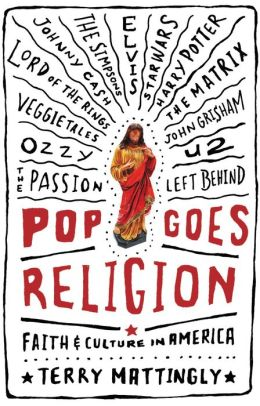 Pop Goes Religion: Faith and Culture in America