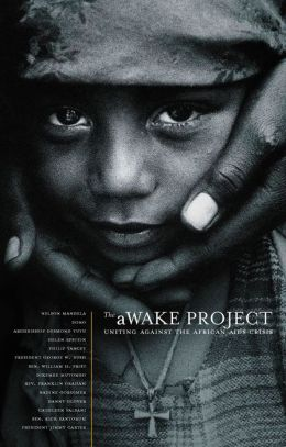 The Awake Project, Second Edition: Uniting Against the African AIDS Crisis