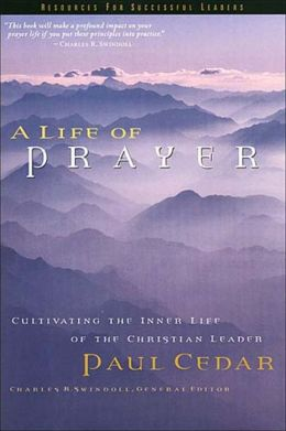 Life of Prayer: Cultivating the Inner Life of the Christian Leader