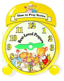 Time To Pray Series: Best Loved Prayers