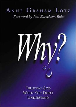 Why? Trusting God When You Don't Understand