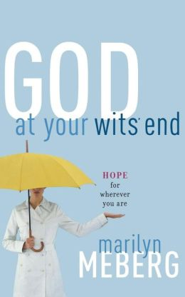 God at Your Wits' End: Hope for Wherever You Are