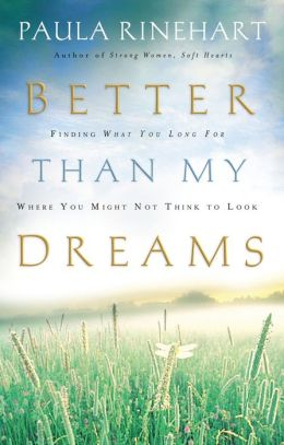 Better Than My Dreams: Finding What You Long For Where You Might Not Think to Look
