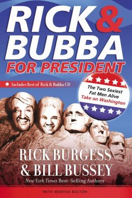 Rick and Bubba for President: The Two Sexiest Fat Men Alive Take on Washington