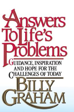Answers to Life's Problems: Guidance, Inspiration, & Hope for the Challenges of Today