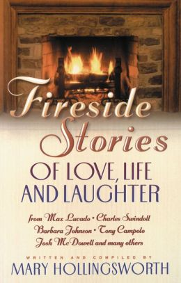 Fireside Stories Of Love, Life And Laughter