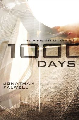 1,000 Days: The Ministry of Christ