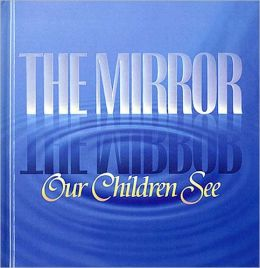 The Mirror Our Children See