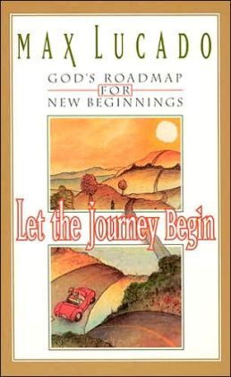 Let the Journey Begin: God's Roadmap for New Beginnings
