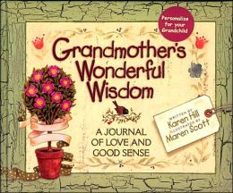 Grandmother's Wonderful Wisdom: A Journal of Love and Good Sense