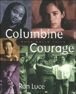 Columbine Courage: Rock-Solid Faith