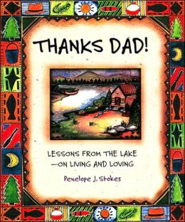 Thanks Dad!: Lessons from the Lake—on Living and Loving