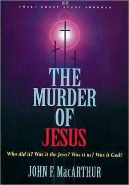 The Murder of Jesus
