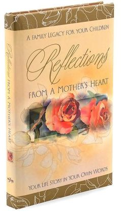 Reflections From A Mother's Heart Bound Journal 5 1/2x9