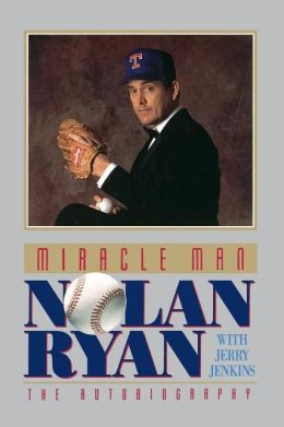 Miracle Man: Nolan Ryan, the Autobiography