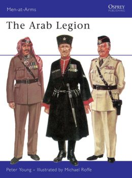 The Arab Legion (Men-at-Arms Series)