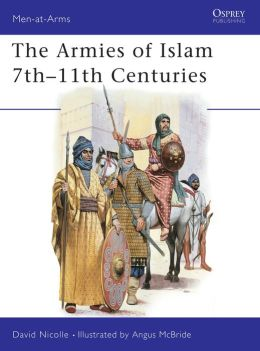 The Armies of Islan 7th and 11th Centuries