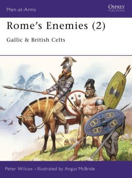 Rome's Enemies (2): Gallic and British Celts