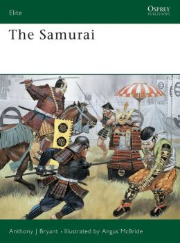 The Samurai (Elite Series 23): Warriors of Medieval Japan, 940-1600