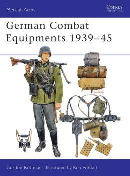 German Combat Equipments 1939- 45 (Men-at-Arms Series)