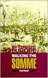Walking the Somme: A Walker's Guide to the 1916 Somme Battlefields