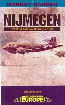 Nijmegen: U.S. 82nd Airborne Division - 1944