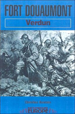 Fort Douaumont: Verdun (Battleground Europe Series)