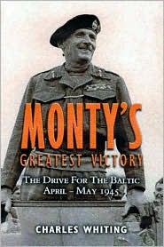 Monty's Greatest Victory: The Drive for the Baltic, April - May 1945