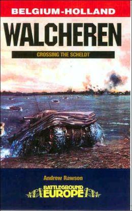 Walcheren: Crossing the Scheldt